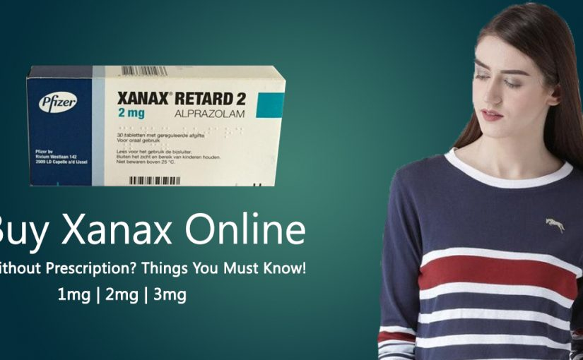 Can You Buy Xanax Online Without Prescription? Things You Must Know!