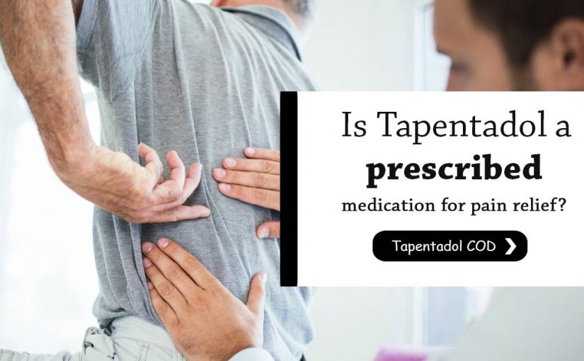 Is Tapentadol a prescribed medication for pain relief? Tapentadol COD
